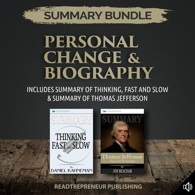 Summary Bundle: Personal Change & Biography | Readtrepreneur Publishing: Includes Summary of Thinking, Fast and Slow & Summary of Thomas Jefferson by Readtrepreneur Publishing audiobook