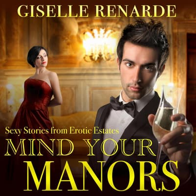 Mind Your Manors by Giselle Renarde audiobook