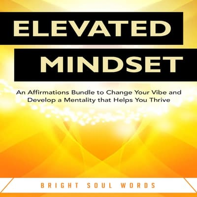 Elevated Mindset by Bright Soul Words audiobook