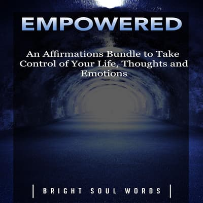 Empowered by Bright Soul Words audiobook