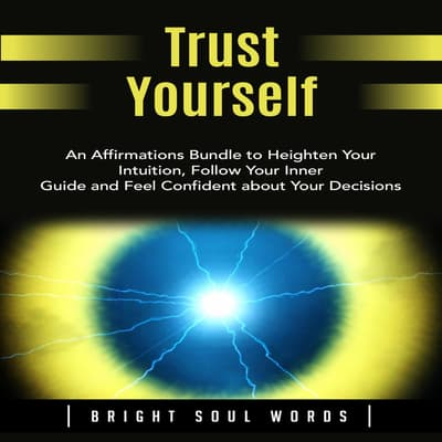 Trust Yourself by Bright Soul Words audiobook