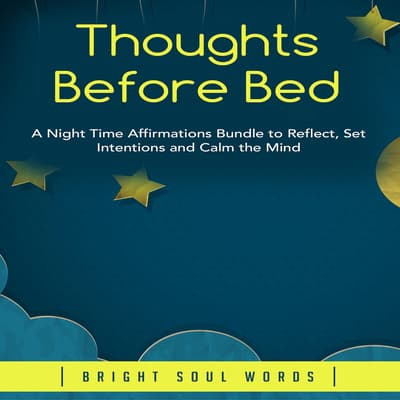 Thoughts Before Bed by Bright Soul Words audiobook