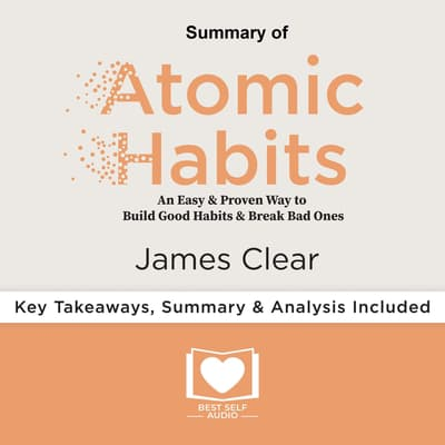 Summary of Atomic Habits by James Clear by Best Self Audio audiobook