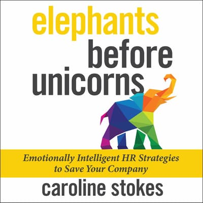 Elephants Before Unicorns by Caroline Stokes audiobook