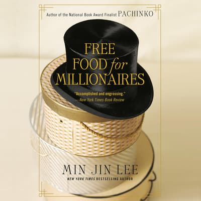 Free Food for Millionaires by Min Jin Lee audiobook