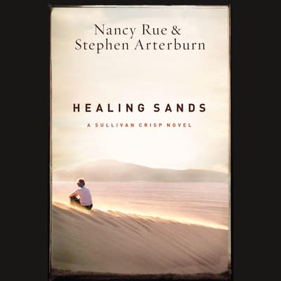 Healing Sands by Nancy N. Rue audiobook