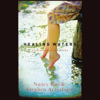 Healing Waters by Nancy N. Rue audiobook