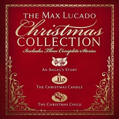 The Max Lucado Christmas Collection by Max Lucado audiobook