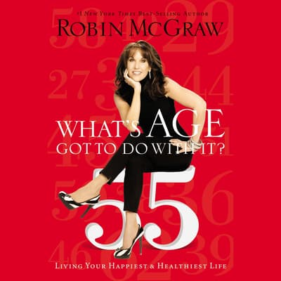 What's Age Got to Do with It? by Robin McGraw audiobook