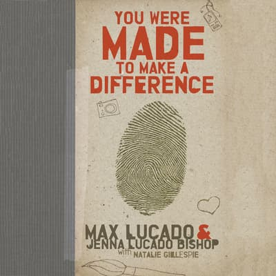 You Were Made to Make a Difference by Max Lucado audiobook