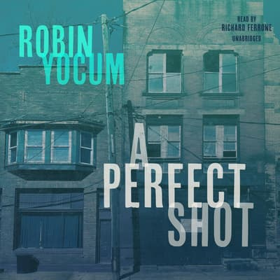 A Perfect Shot by Robin Yocum audiobook
