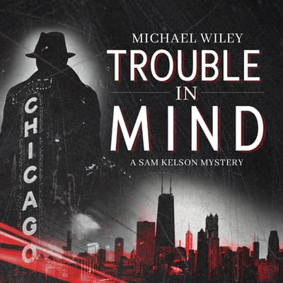 Trouble in Mind by Michael Wiley audiobook