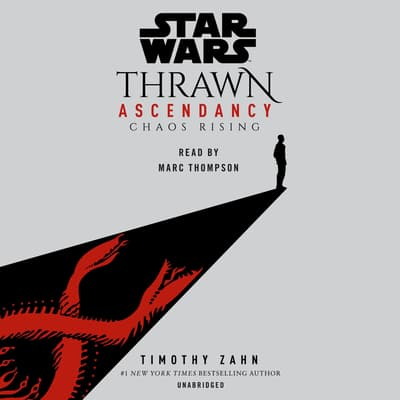 Star Wars: Thrawn Ascendancy: Chaos Rising by Timothy Zahn audiobook