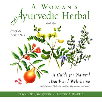 A Woman's Ayurvedic Herbal  by Caroline Robertson audiobook