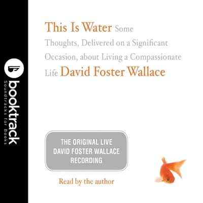 This Is Water by David Foster Wallace audiobook