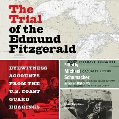 The Trial of the Edmund Fitzgerald by Michael Schumacher audiobook