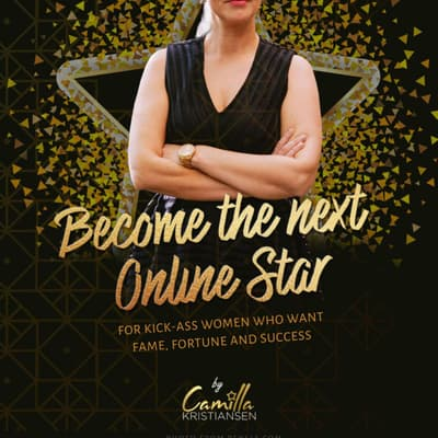 Become the next online star! For kick-ass women who want fame, fortune and success by Camilla Kristiansen audiobook