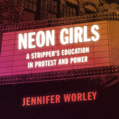Neon Girls by Jennifer Worley audiobook