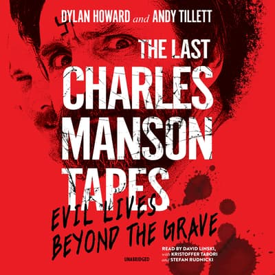 The Last Charles Manson Tapes by Dylan Howard audiobook