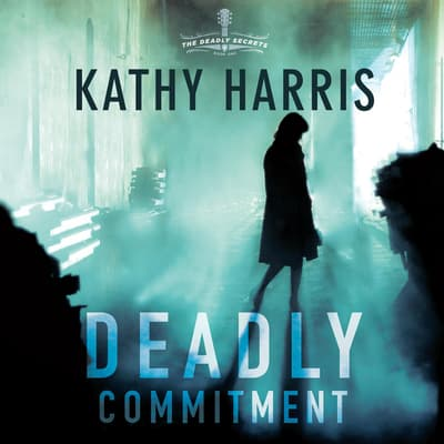 Deadly Commitment by Kathy Harris audiobook