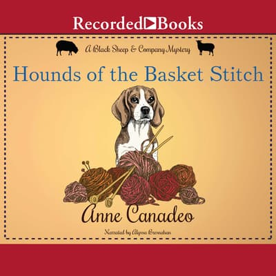 Hounds of the Basket Stitch by Anne Canadeo audiobook