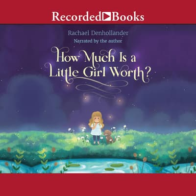 How Much Is a Little Girl Worth? by Rachael Denhollander audiobook