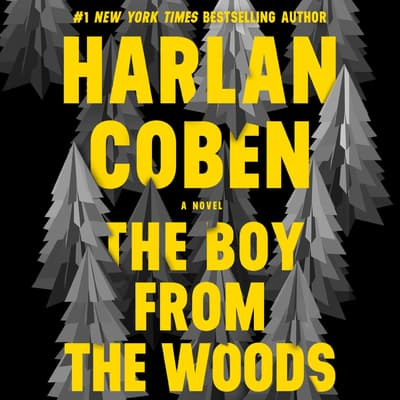 The Boy From The Woods Audiobook Written By Harlan Coben Blackstonelibrary Com