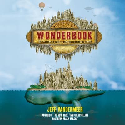 Wonderbook, Revised and Expanded by Jeff VanderMeer audiobook