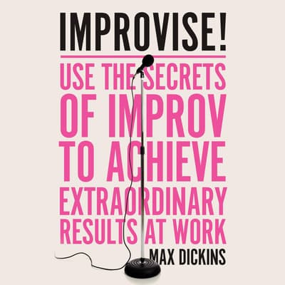 Improvise! by Max Dickins audiobook