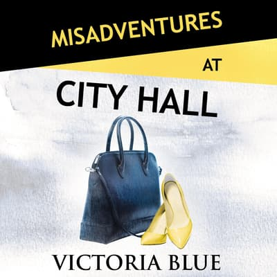 Misadventures at City Hall by Victoria Blue audiobook