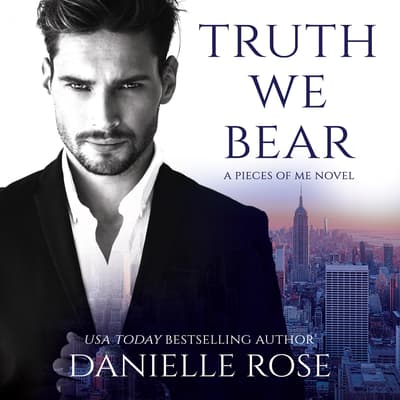 Truth We Bear by Danielle Rose audiobook