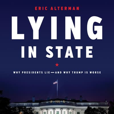 Lying in State by Eric Alterman audiobook