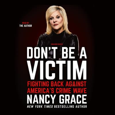 Don't Be a Victim by Nancy Grace audiobook