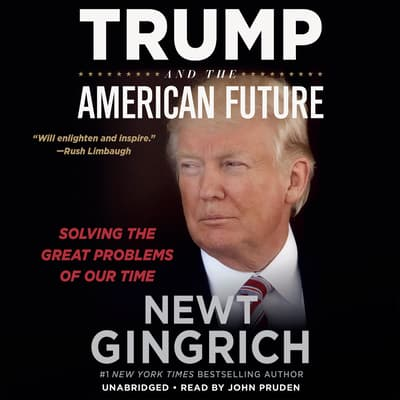 Trump and the American Future by Newt Gingrich audiobook
