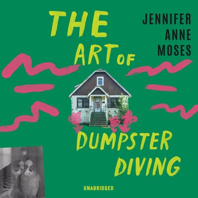 The Art of Dumpster Diving by Jennifer Anne Moses audiobook