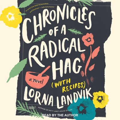 Chronicles of a Radical Hag (with Recipes) by Lorna Landvik audiobook