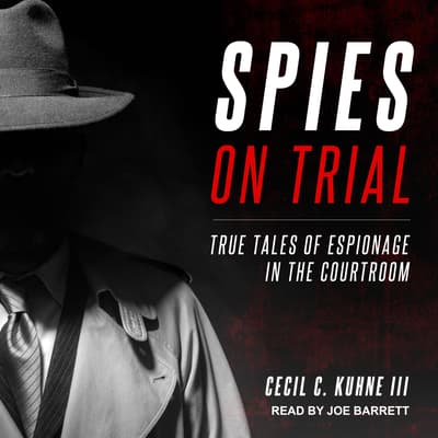 Spies on Trial by Cecil C. Kuhne audiobook