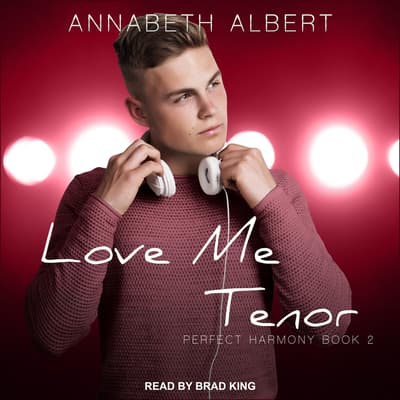 Love Me Tenor by Annabeth Albert audiobook
