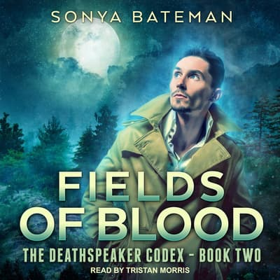 Fields of Blood by Sonya Bateman audiobook