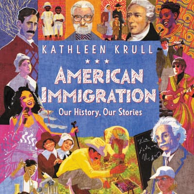 American Immigration: Our History, Our Stories by Kathleen Krull audiobook
