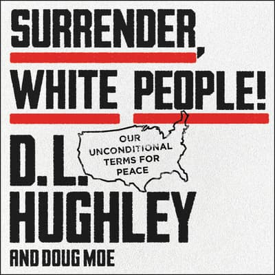 Surrender, White People! by D. L. Hughley audiobook
