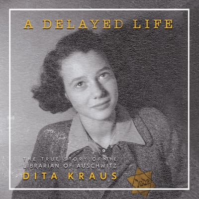 A Delayed Life by Dita Kraus audiobook
