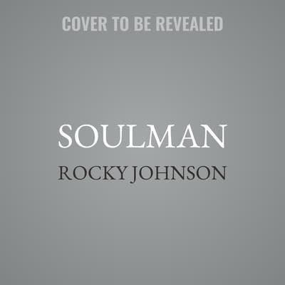 Soulman by Rocky Johnson audiobook