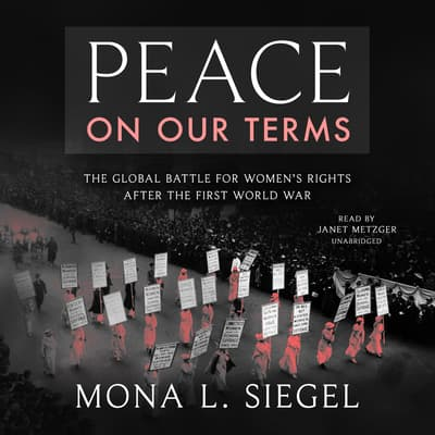 Peace on Our Terms by Mona L. Siegel audiobook