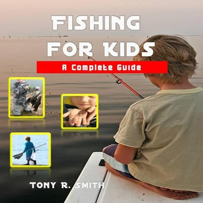 Fishing for Kids by Tony R. Smith audiobook
