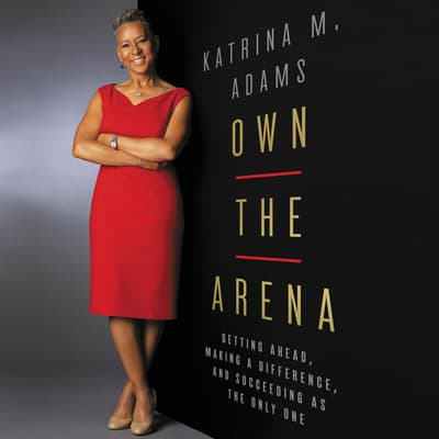 Own the Arena by Katrina M. Adams audiobook
