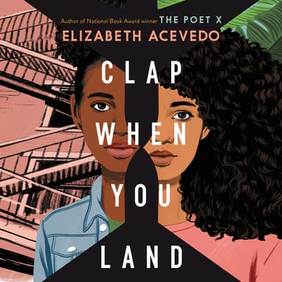 Clap When You Land by Elizabeth Acevedo audiobook
