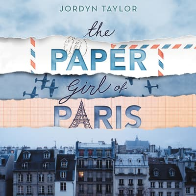 The Paper Girl of Paris by Jordyn Taylor audiobook