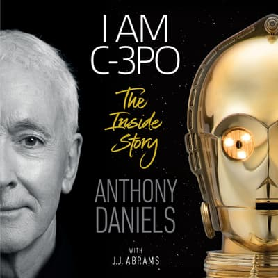 I Am C-3PO by Anthony Daniels audiobook