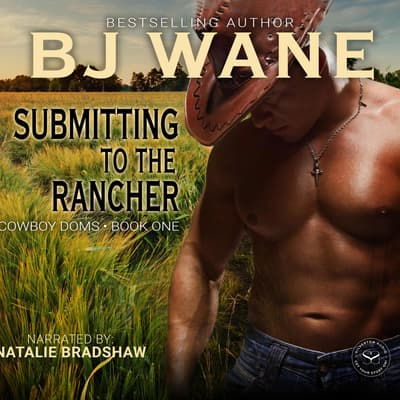 Submitting to the Rancher  by BJ Wane audiobook